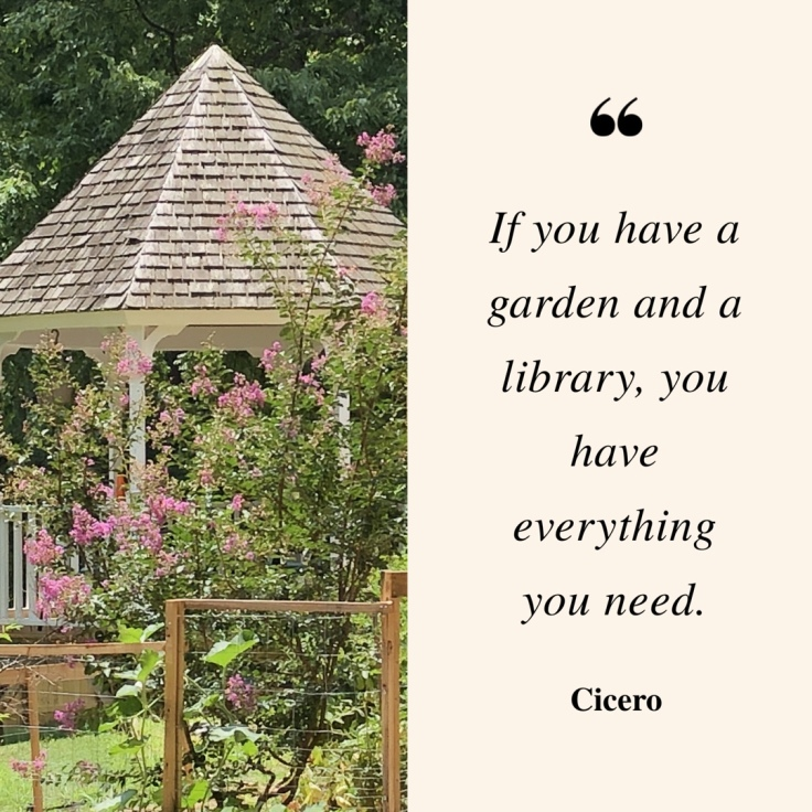Garden Quote: If You have a Garden and a Library, You have Everything You Need